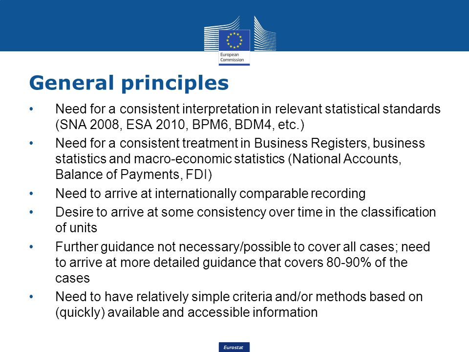 General principles Need for a consistent interpretation in relevant statistical standards (SNA 2008, ESA 2010, BPM6, BDM4, etc.)