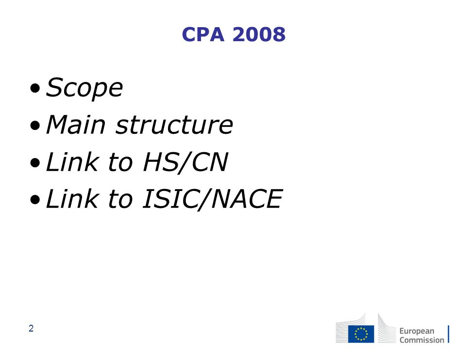 CPA 2008 Scope Main structure Link to HS/CN Link to ISIC/NACE