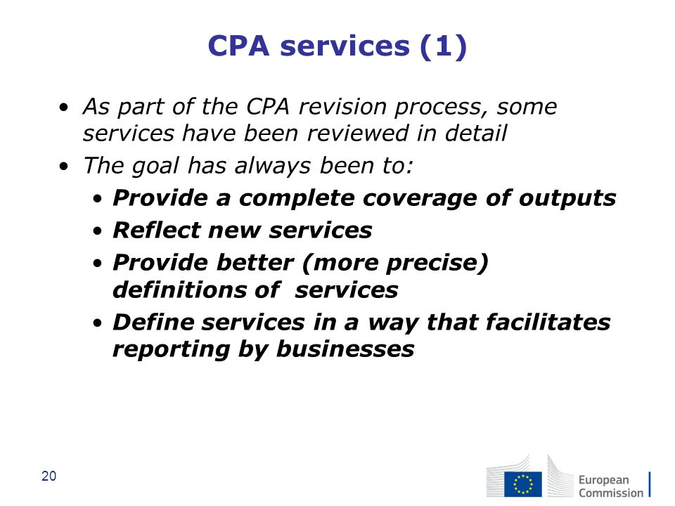 CPA services (1) As part of the CPA revision process, some services have been reviewed in detail. The goal has always been to: