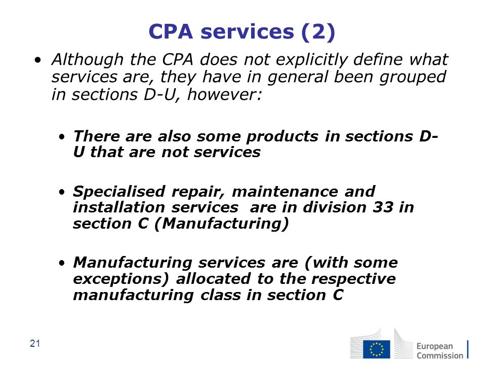 CPA services (2) Although the CPA does not explicitly define what services are, they have in general been grouped in sections D-U, however:
