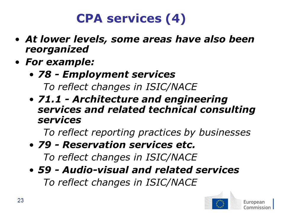 CPA services (4) At lower levels, some areas have also been reorganized. For example: 78 - Employment services.