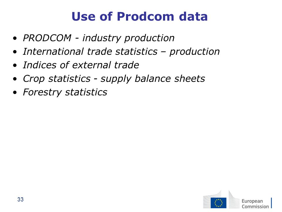 Use of Prodcom data PRODCOM - industry production