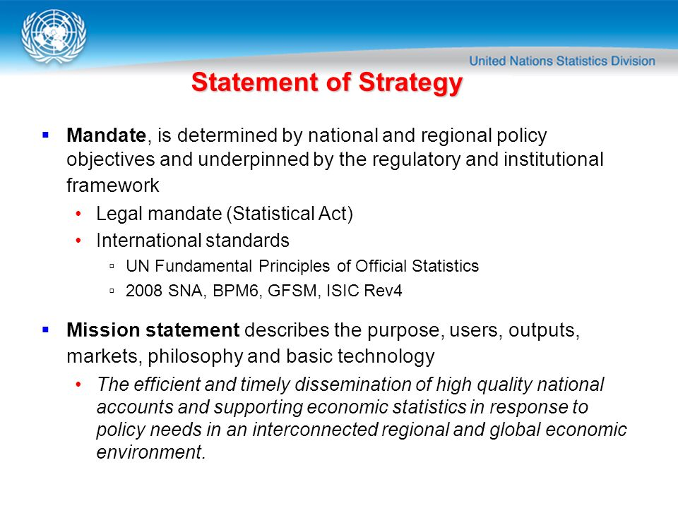 Statement of Strategy Mandate, is determined by national and regional policy objectives and underpinned by the regulatory and institutional framework.