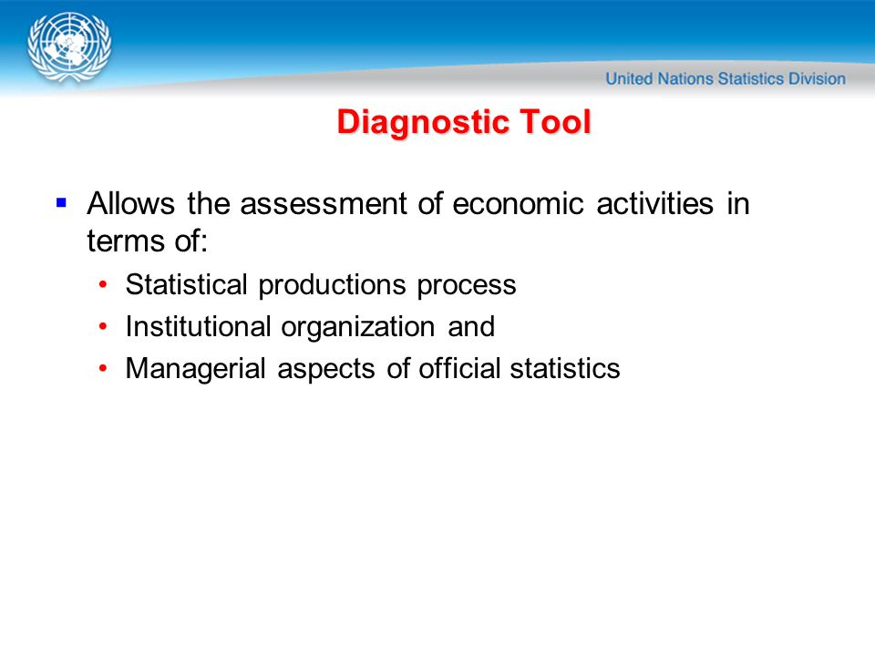Diagnostic Tool Allows the assessment of economic activities in terms of: Statistical productions process.