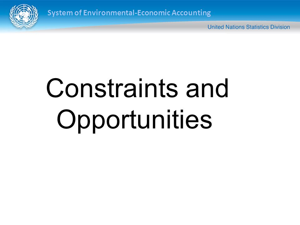 Constraints and Opportunities