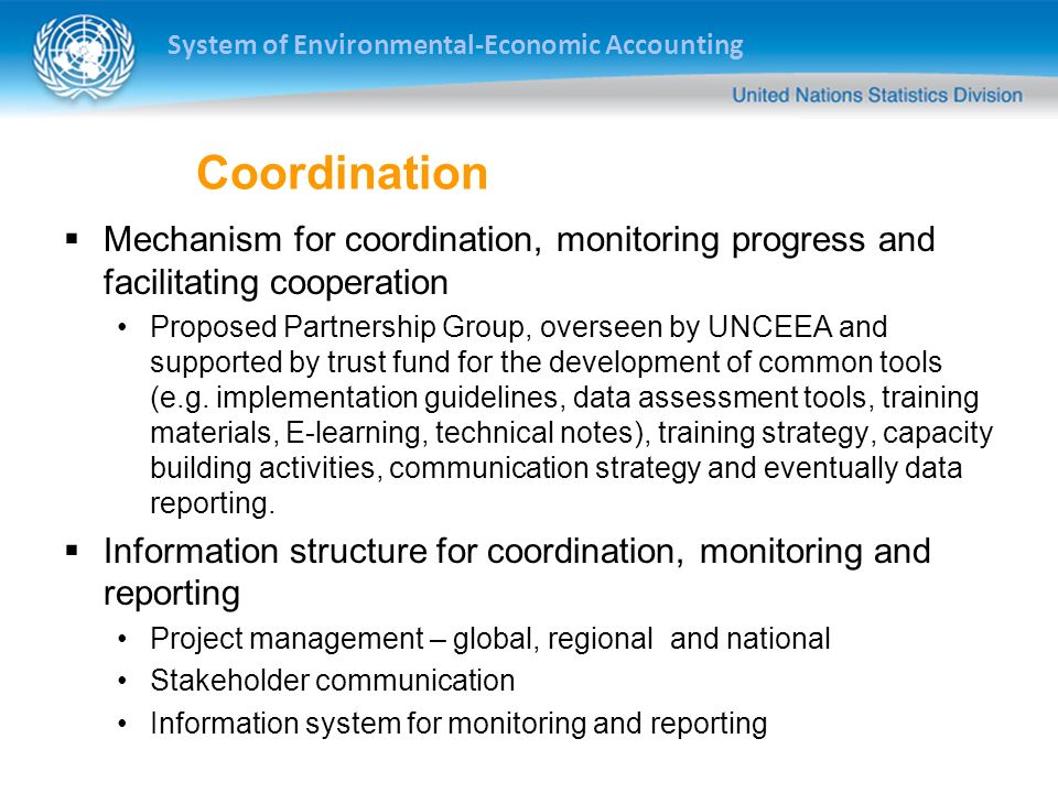 Coordination Mechanism for coordination, monitoring progress and facilitating cooperation.