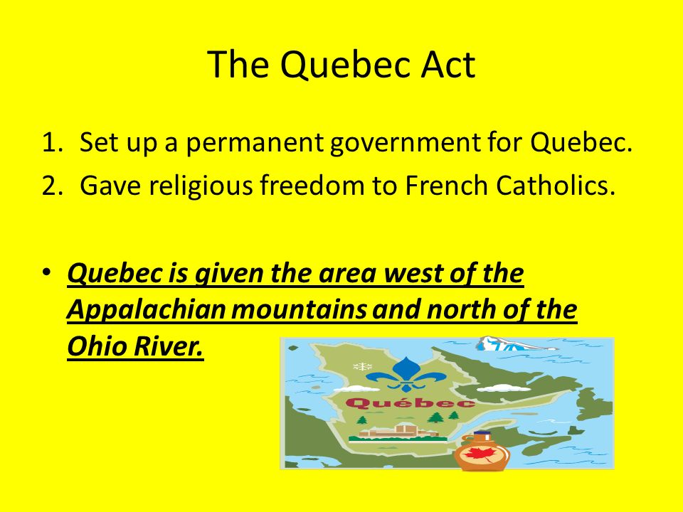 an interpretation of a quebec act of 1774 One of the constitutional foundations of canada, the quebec act  a complete  lack of understanding of french canadians, who sought to.