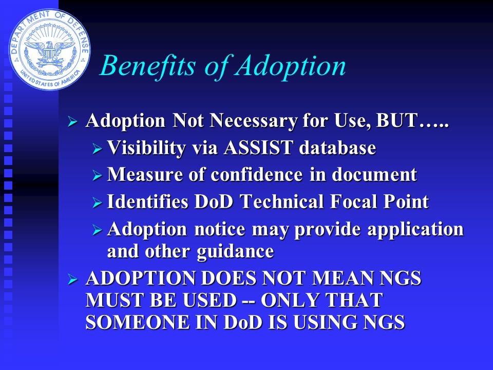 Benefits of Adoption Adoption Not Necessary for Use, BUT…..