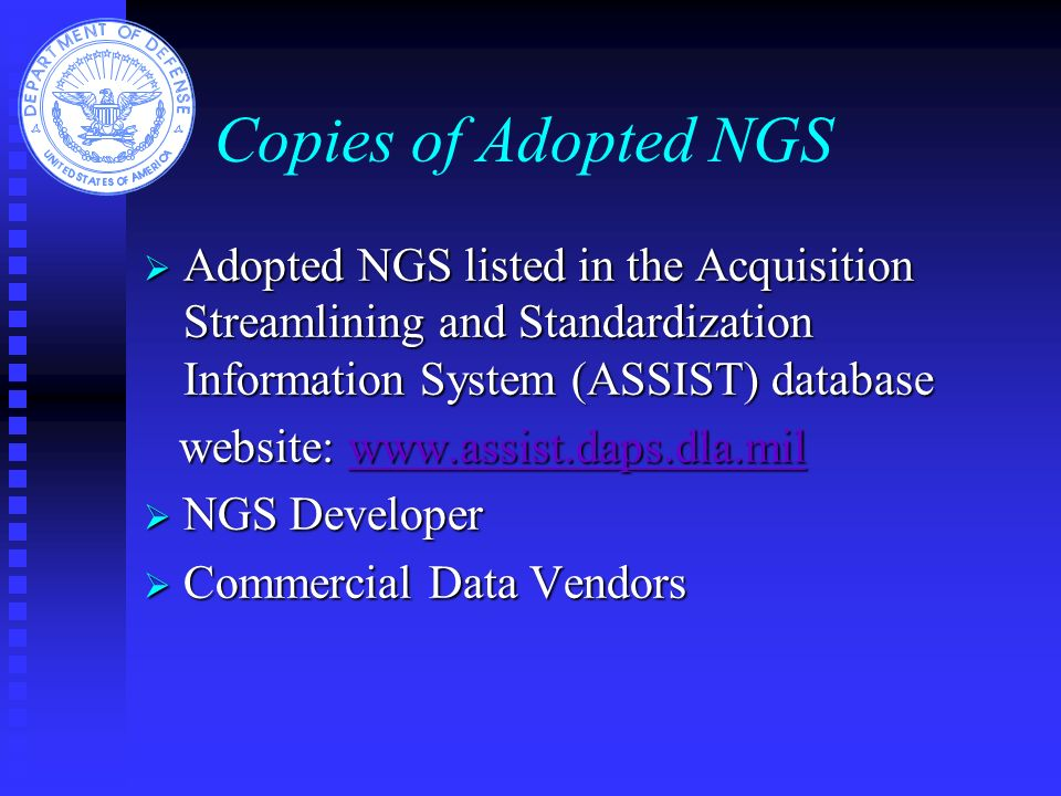 Copies of Adopted NGS Adopted NGS listed in the Acquisition Streamlining and Standardization Information System (ASSIST) database.