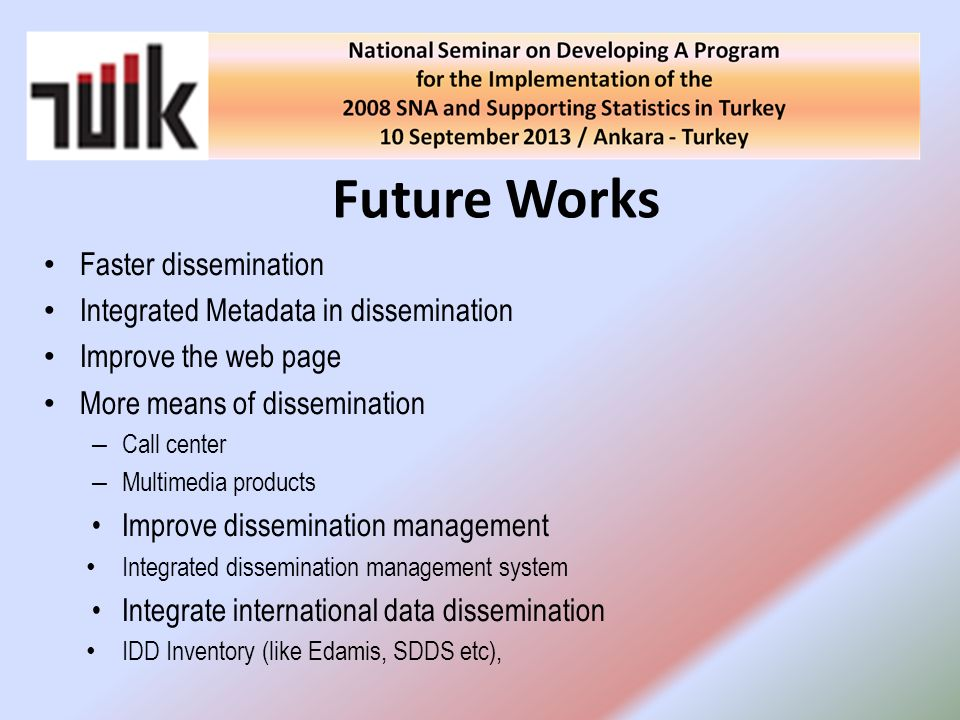 Future Works Faster dissemination Integrated Metadata in dissemination