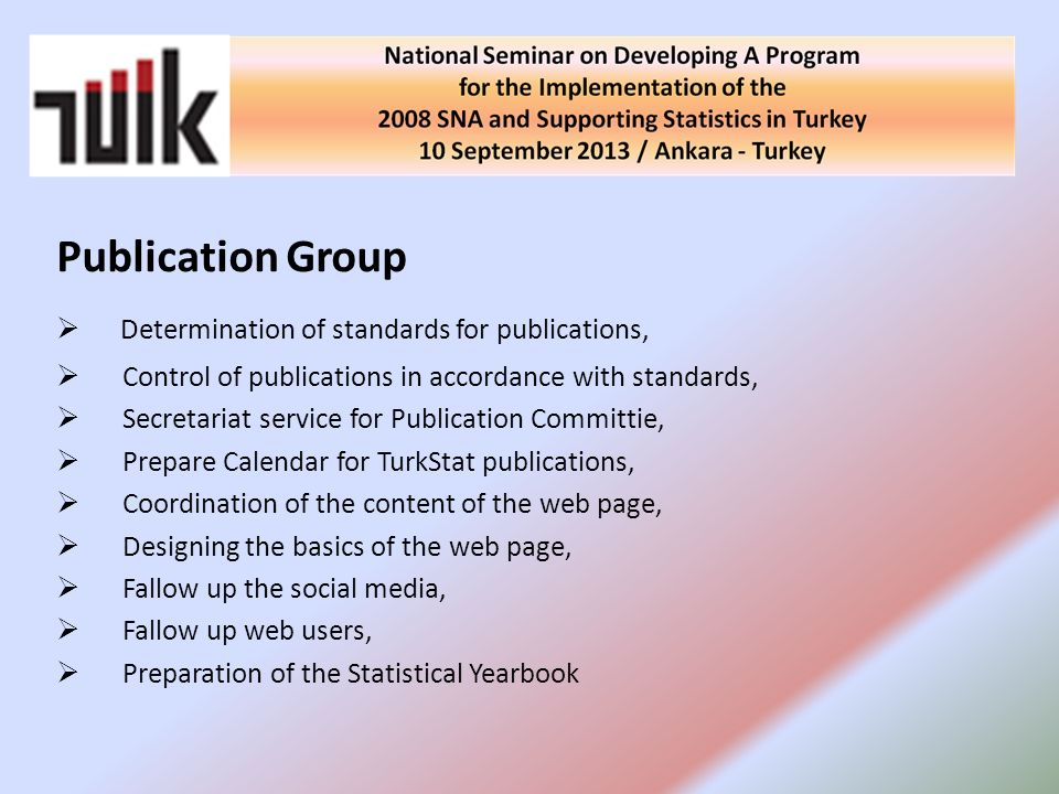 Publication Group Determination of standards for publications,