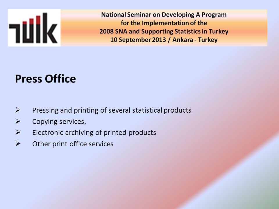Press Office Pressing and printing of several statistical products