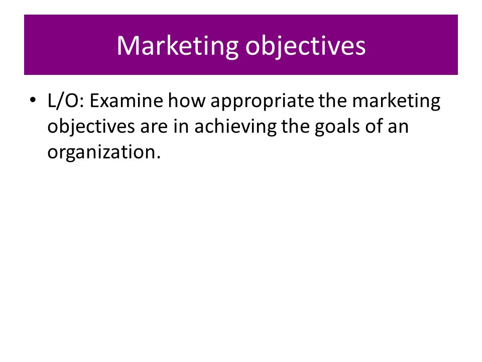 the goals of the marketing department Setting goals for your b2b marketing department should follow the same  principles one tactic often used in setting and measuring attainable.