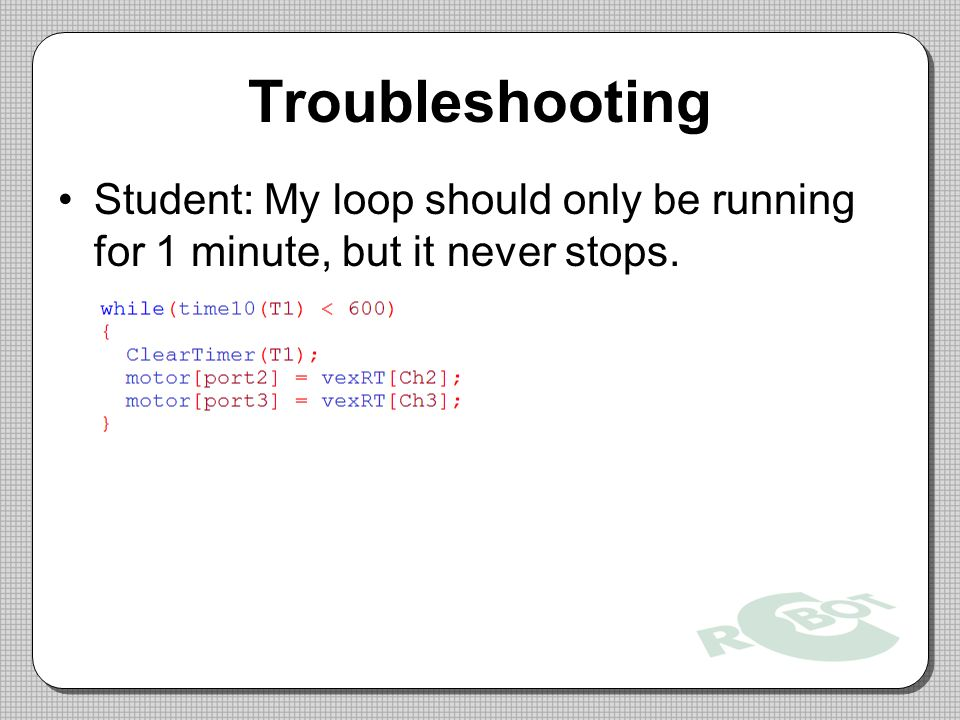 Troubleshooting Student: My loop should only be running for 1 minute, but it never stops.