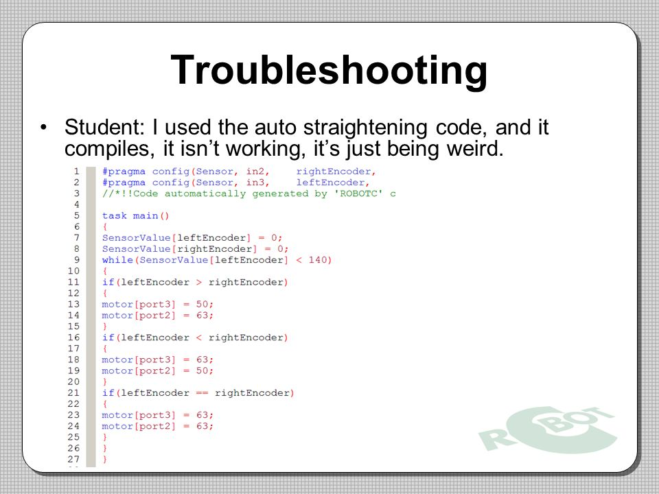 Troubleshooting Student: I used the auto straightening code, and it compiles, it isn't working, it's just being weird.