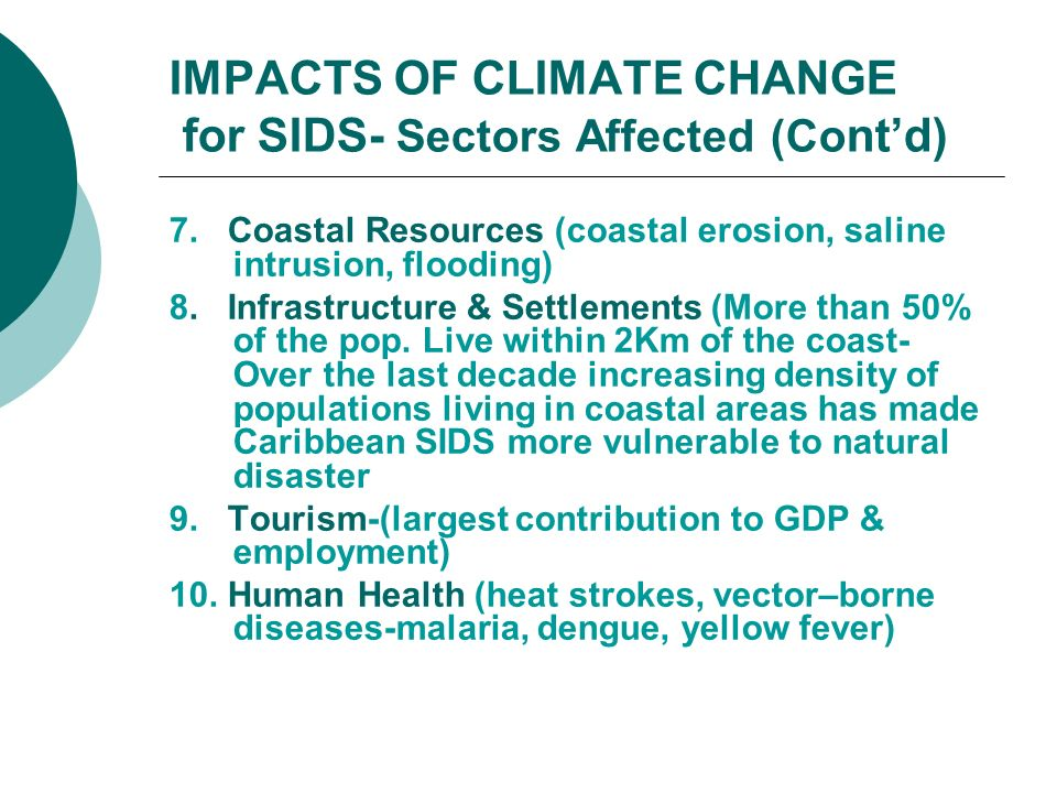 IMPACTS OF CLIMATE CHANGE for SIDS- Sectors Affected (Cont'd)