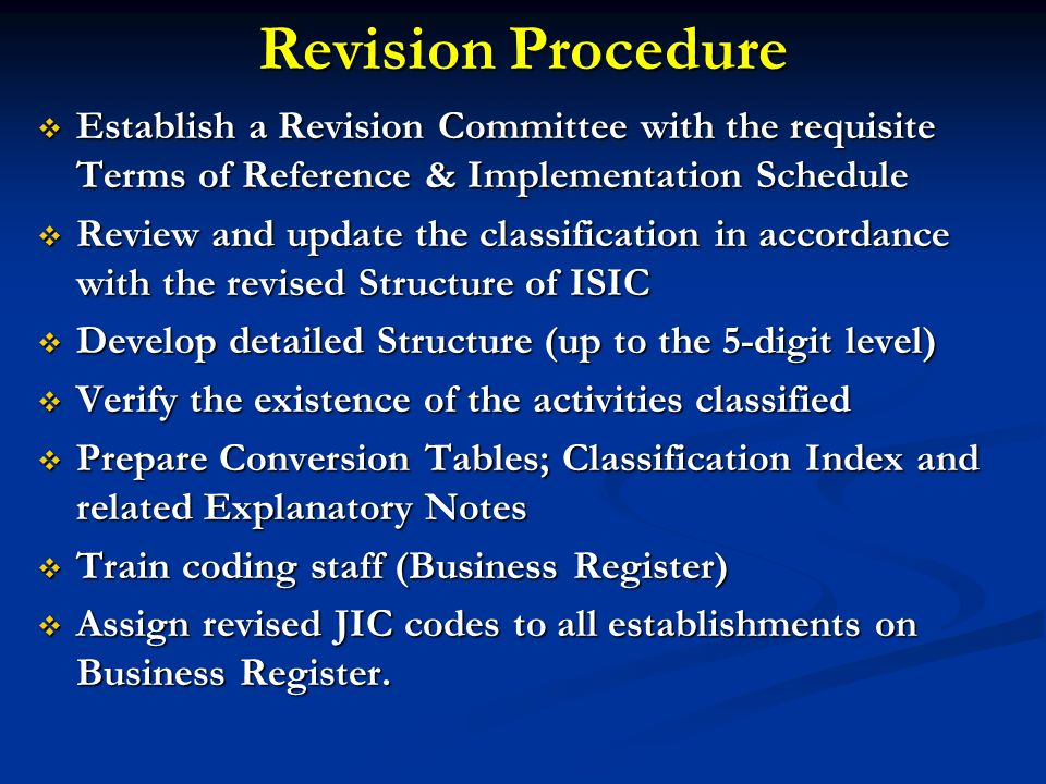 Revision Procedure Establish a Revision Committee with the requisite Terms of Reference & Implementation Schedule.