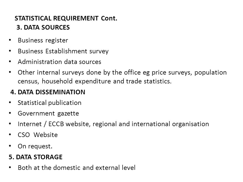 STATISTICAL REQUIREMENT Cont. 3. DATA SOURCES