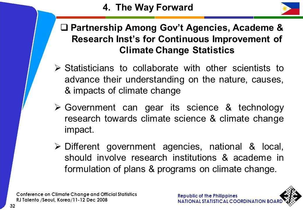 4. The Way Forward Partnership Among Gov't Agencies, Academe & Research Inst's for Continuous Improvement of Climate Change Statistics.