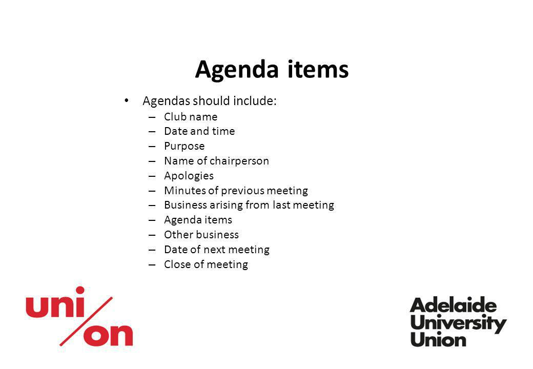 Agenda items Agendas should include: Club name Date and time Purpose
