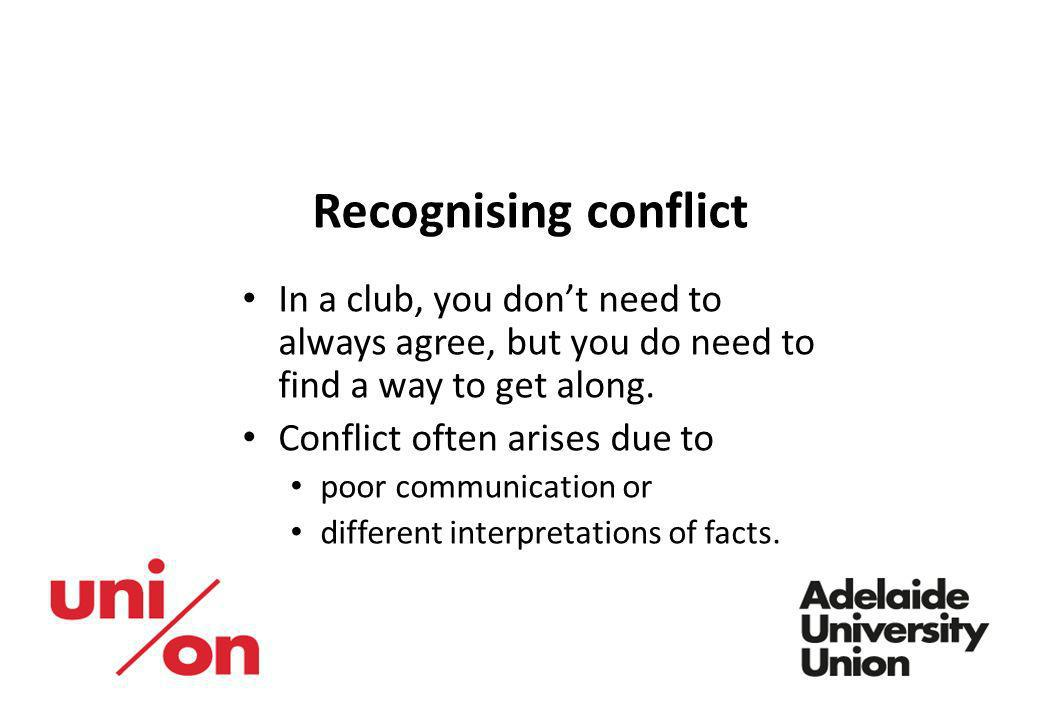 Recognising conflict In a club, you don't need to always agree, but you do need to find a way to get along.