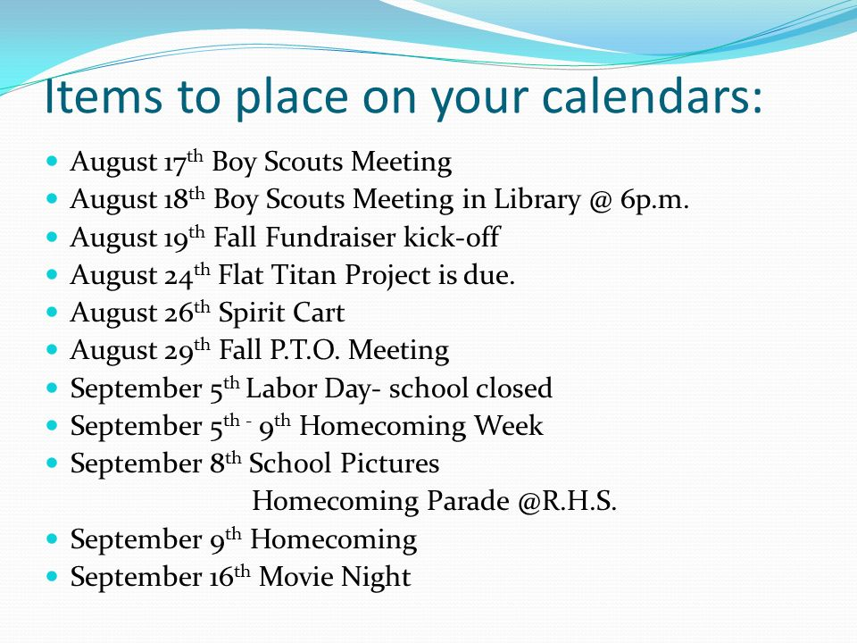 Items to place on your calendars: