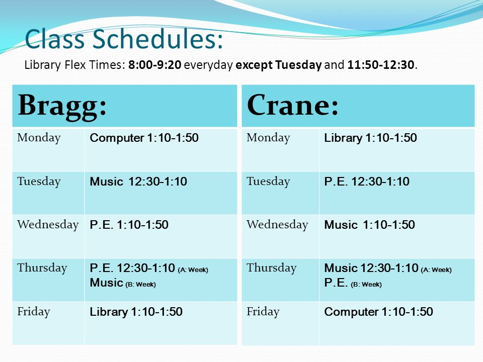 Class Schedules: Library Flex Times: 8:00-9:20 everyday except Tuesday and 11:50-12:30.