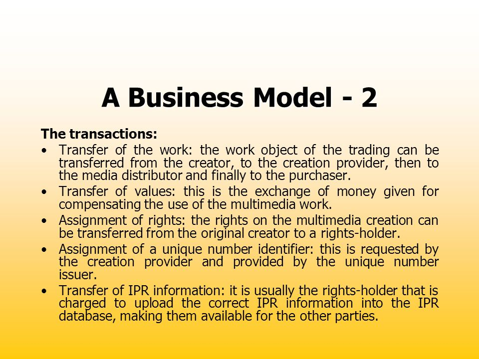 A Business Model - 2 The transactions: