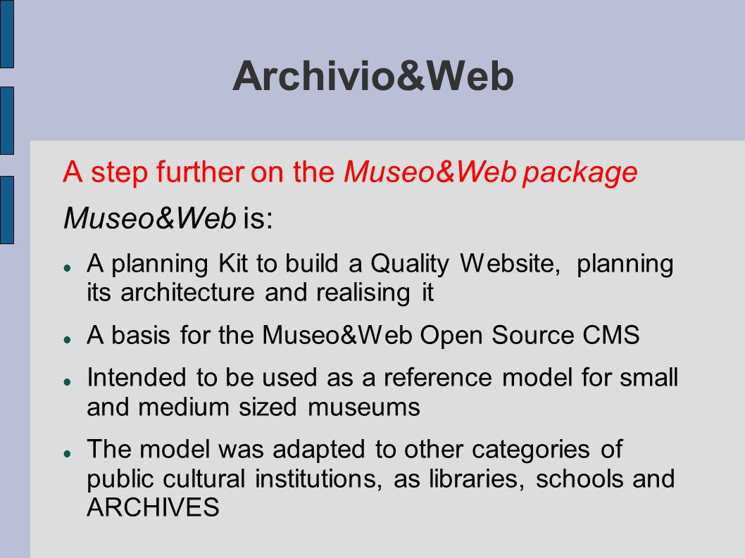 Archivio&Web A step further on the Museo&Web package Museo&Web is: