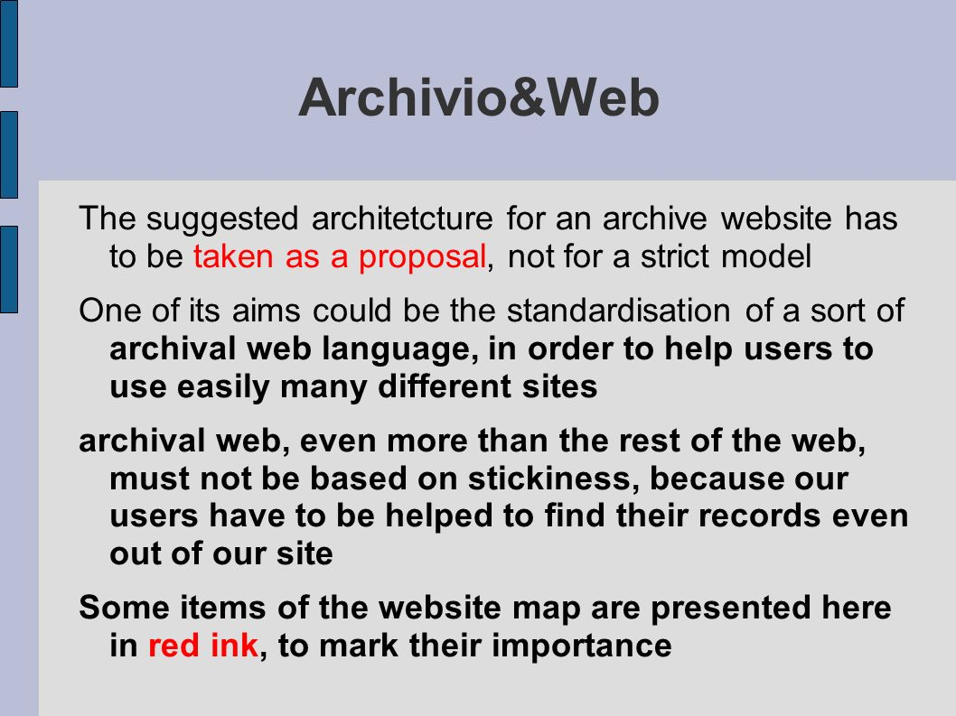 Archivio&Web The suggested architetcture for an archive website has to be taken as a proposal, not for a strict model.
