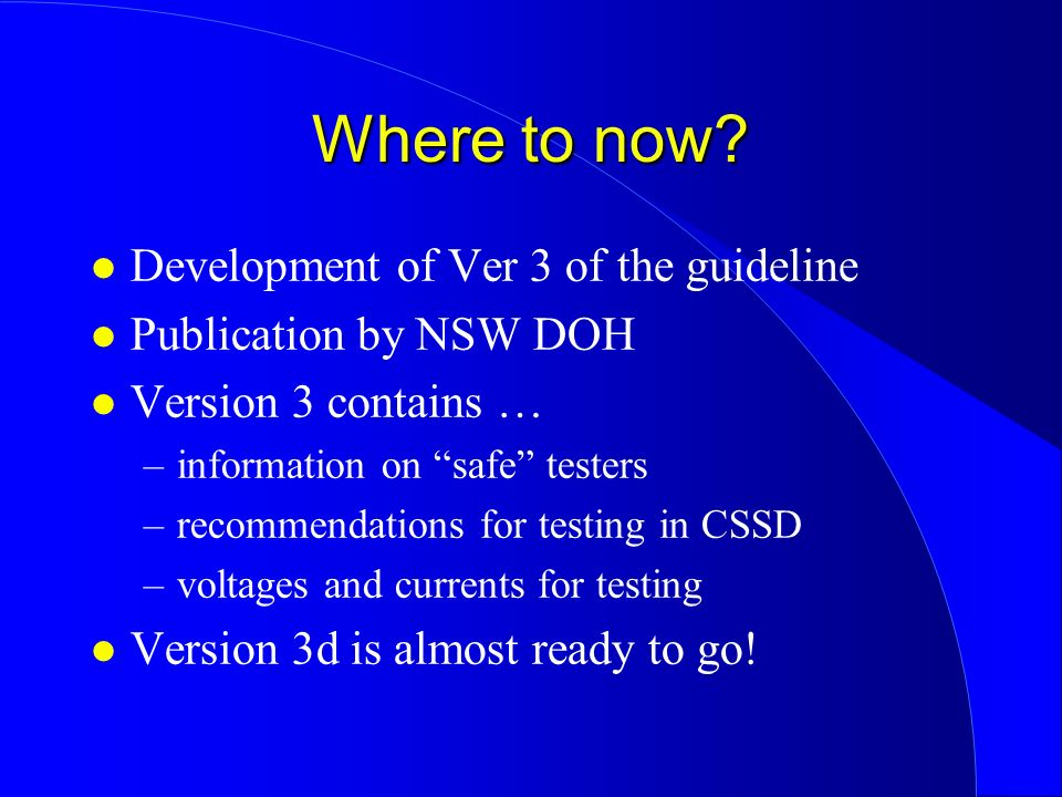 Where to now Development of Ver 3 of the guideline