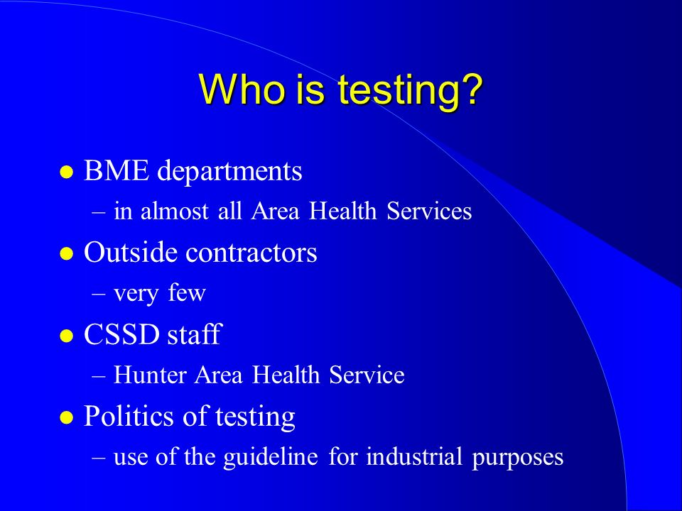 Who is testing BME departments Outside contractors CSSD staff