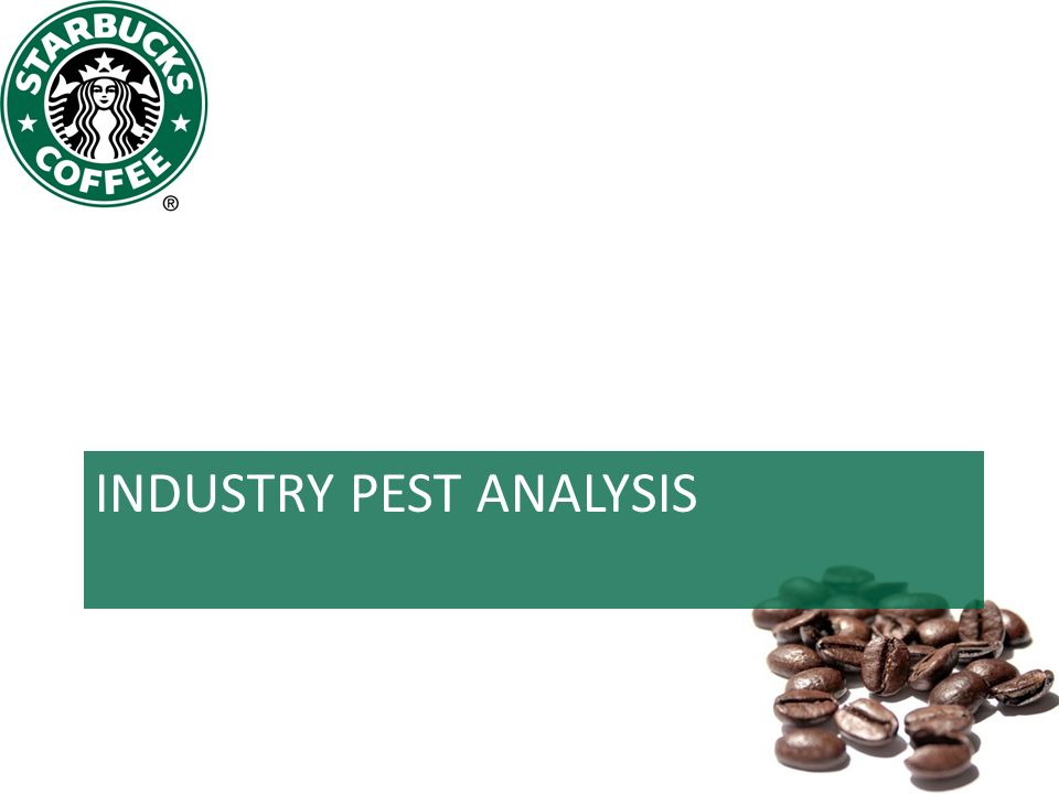 pest analysis for coffee industry View essay - pest analysis starbucks from mba 515 at southern new  milestone three: pest analysis introduction the coffee industry is a.