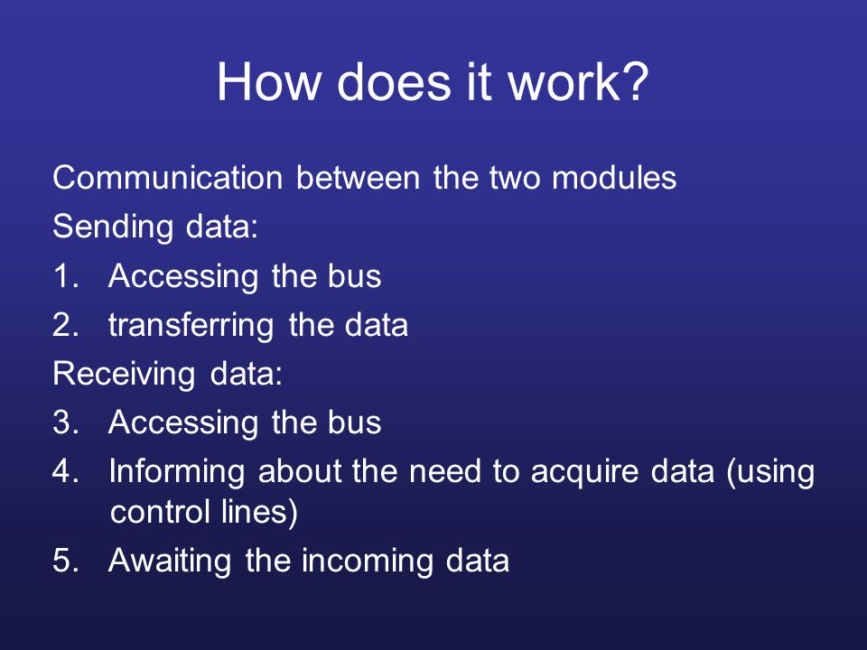 How does it work Communication between the two modules Sending data: