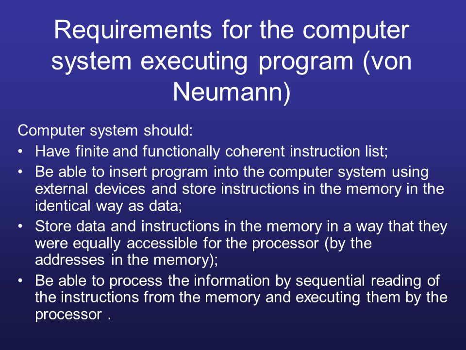 Requirements for the computer system executing program (von Neumann)