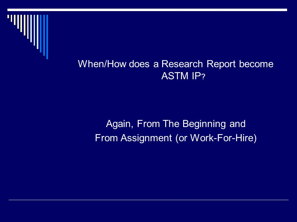 When/How does a Research Report become ASTM IP