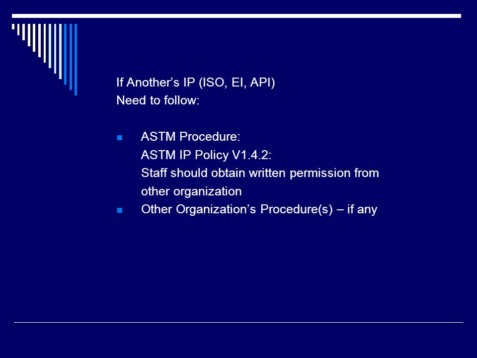 If Another's IP (ISO, EI, API) Need to follow: ASTM Procedure: