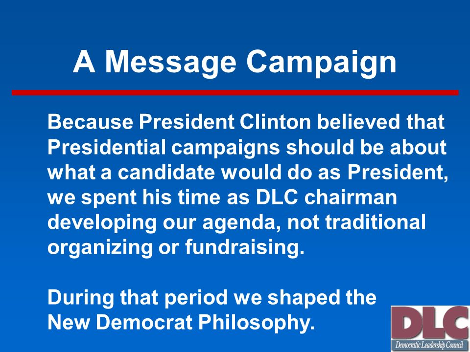 A Message Campaign Because President Clinton believed that