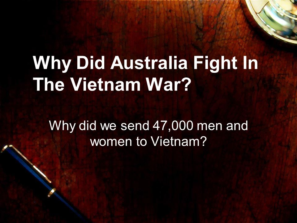 Why Did Australia Fight In The Vietnam War
