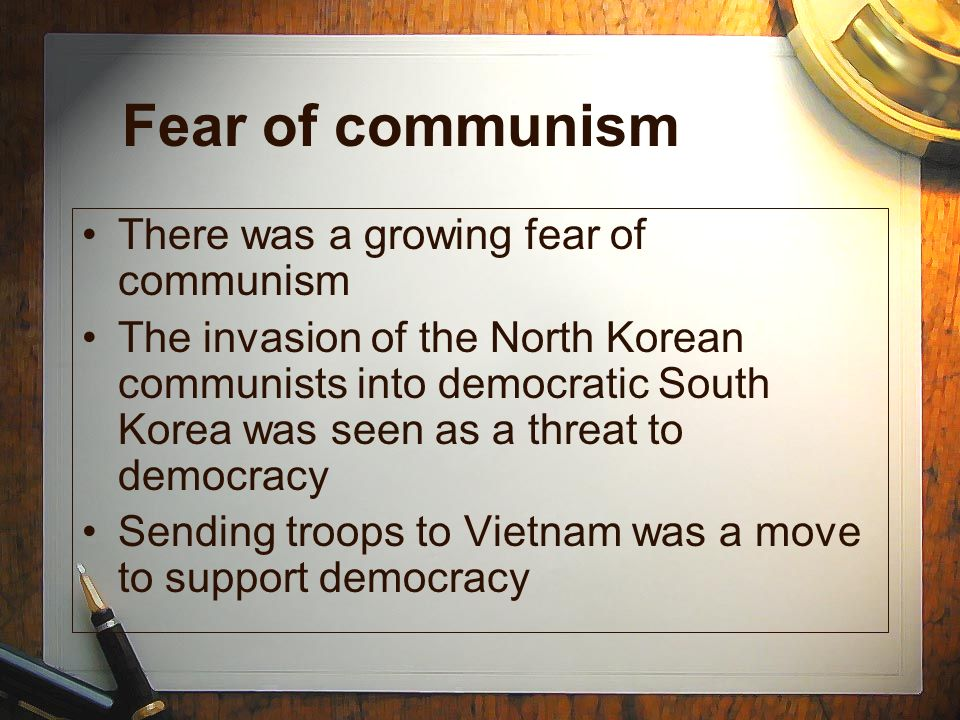 Fear of communism There was a growing fear of communism