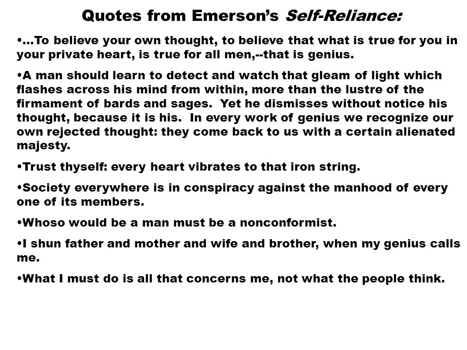 emerson self-reliance essay questions Thesis statement: `self-reliance` by ralph waldo emerson was influenced by both philosophical and social conditions the era of romanticism general informa.