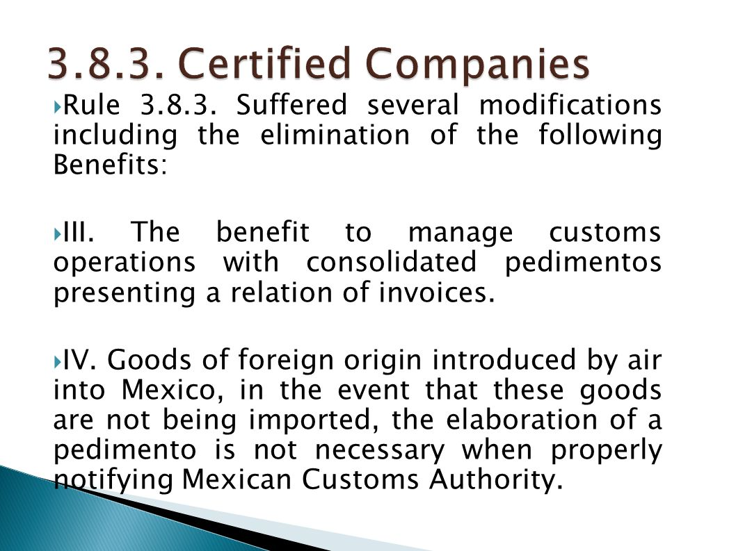 3.8.3. Certified Companies Rule 3.8.3. Suffered several modifications including the elimination of the following Benefits: