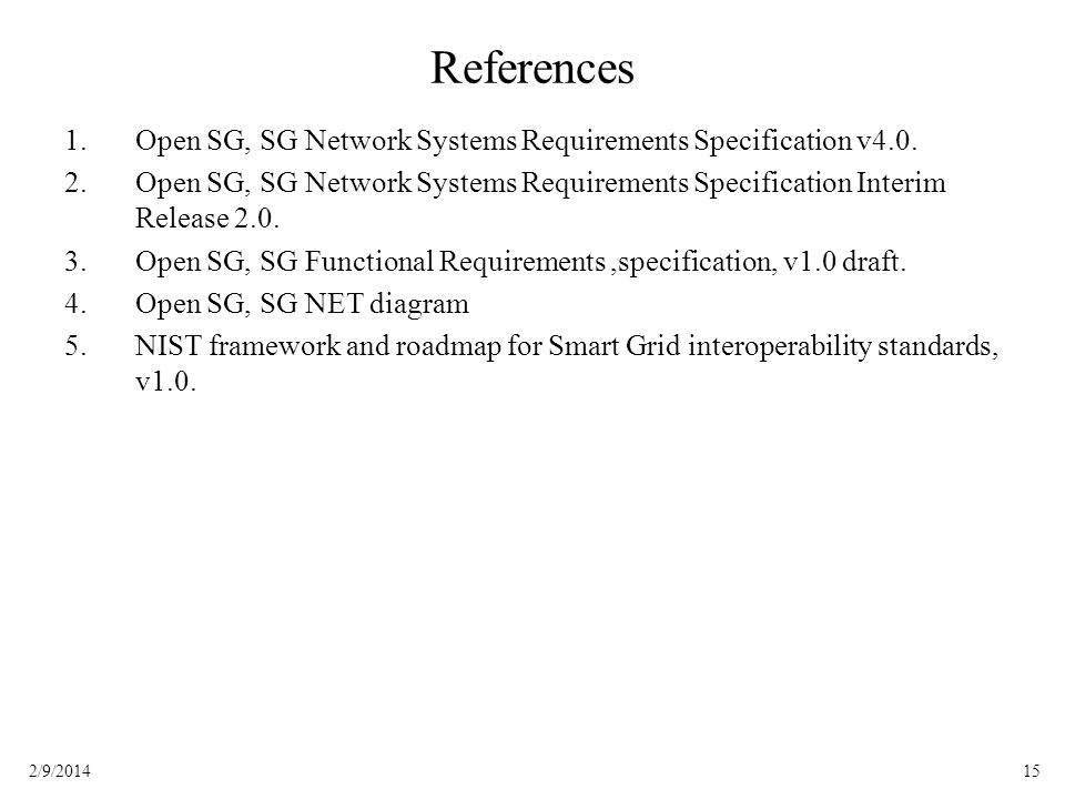 References Open SG, SG Network Systems Requirements Specification v4.0. Open SG, SG Network Systems Requirements Specification Interim Release 2.0.