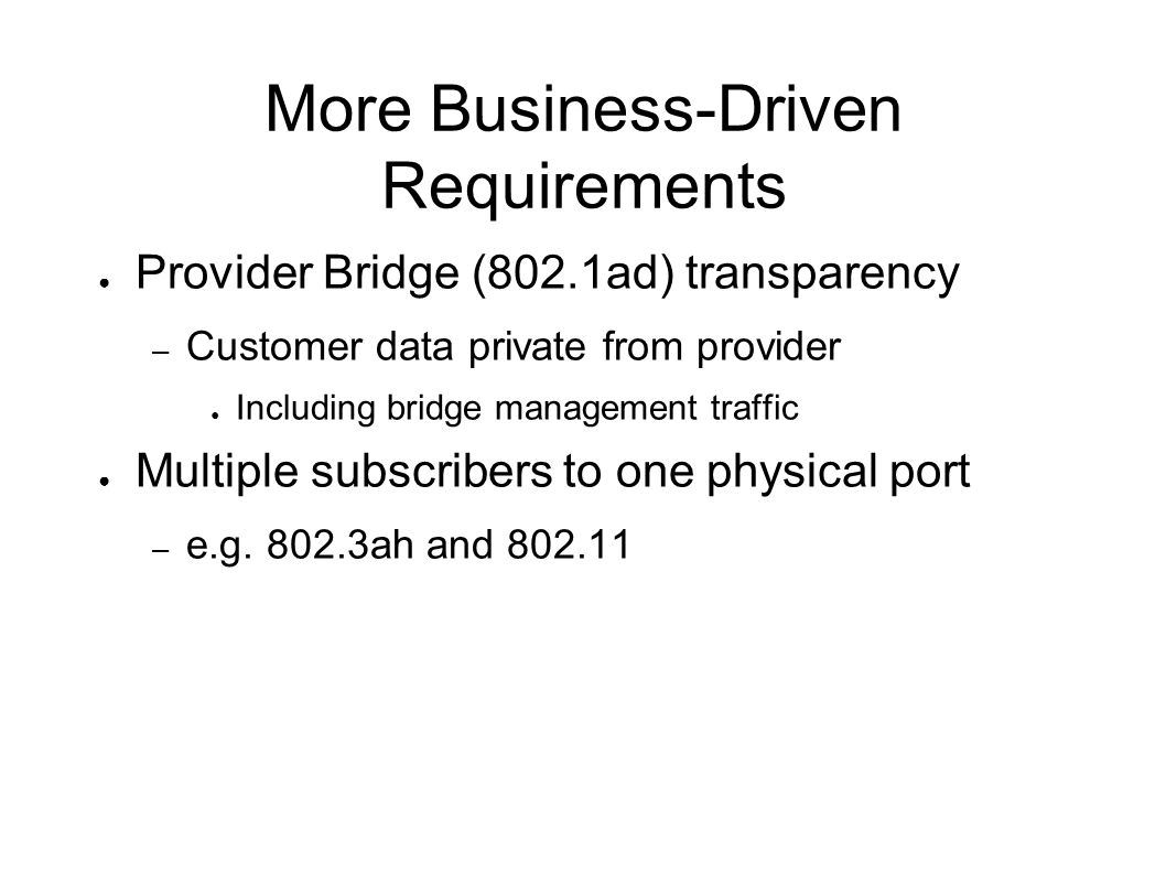 More Business-Driven Requirements