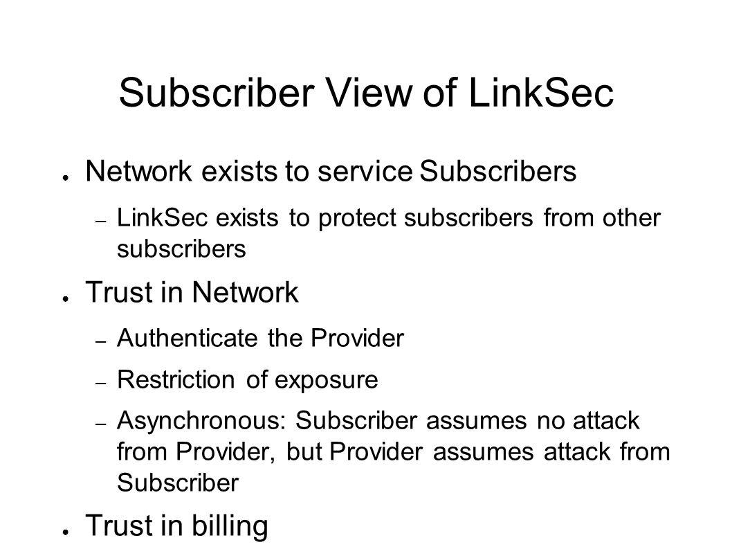 Subscriber View of LinkSec