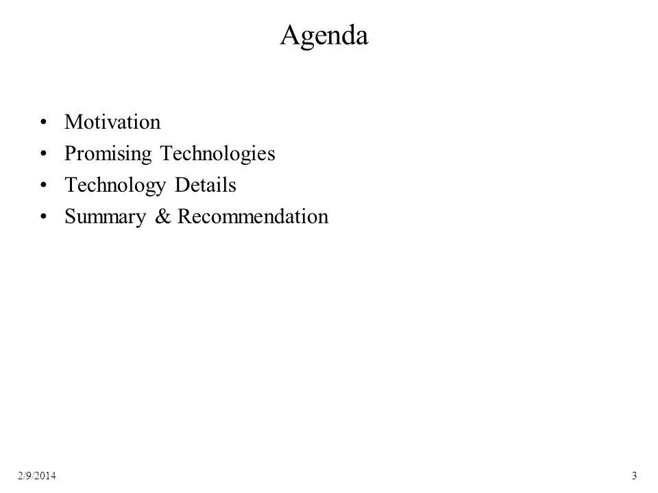Agenda Motivation Promising Technologies Technology Details