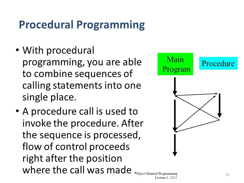 procedure oriented programming Python supports procedure-oriented programming as well as object-oriented  programming in procedure-oriented languages, the program is built around.