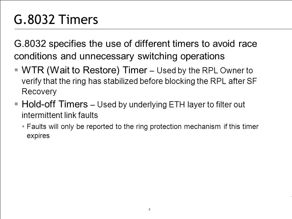 G.8032 Timers G.8032 specifies the use of different timers to avoid race conditions and unnecessary switching operations.