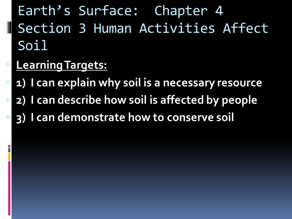 Earth's Surface: Chapter 4 Section 3 Human Activities Affect Soil