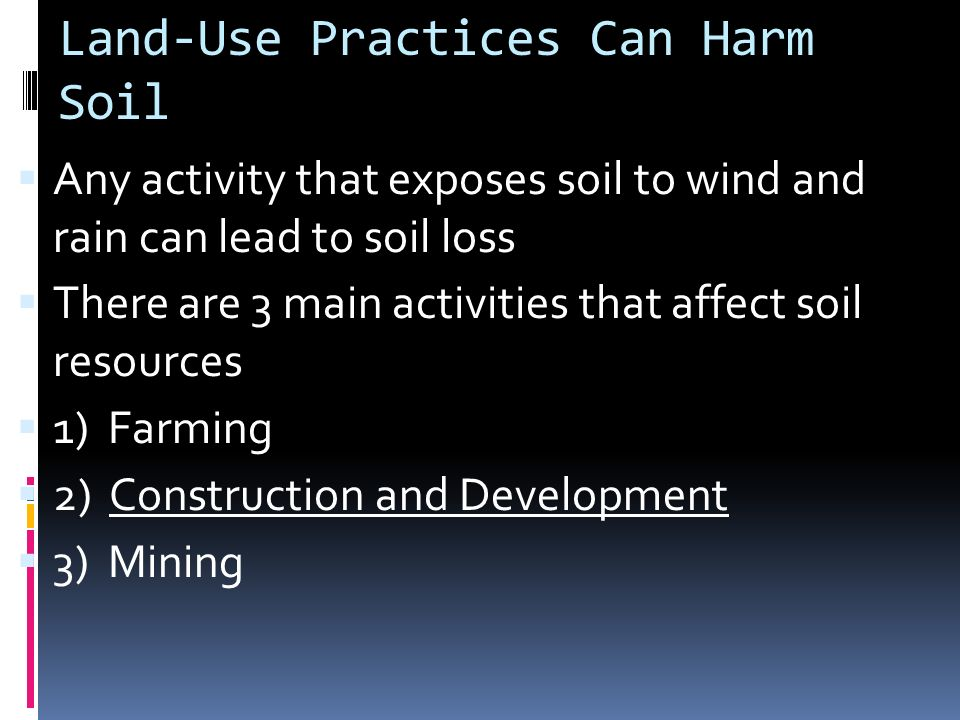 Land-Use Practices Can Harm Soil